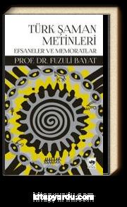 Türk Şaman Metinleri Efsaneler ve Memoratlar