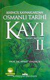 Kayı II Cihan Devleti / Birincil Kaynaklardan Osmanlı Tarihi