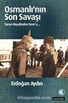 Osmanlı'nın Son Savaşı & Turan Hayalinden Sevr'e