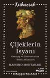 Çileklerin İsyanı & Ortaçağ Ve Rönesans'tan Sofra Anlatıları