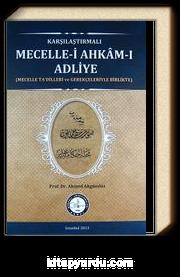 Karşılaştırmalı Mecelle-i Ahkam-ı Adliye (Mecelle Ta'dilleri ve Gerekçeleriyle Birlikte)