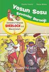 Yosun Sosu Sevenler Derneği / Dedektif Köpek Sherlock'un Maceraları