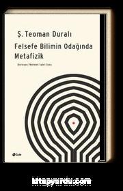 Felsefe Bilimin Odağında Metafizik