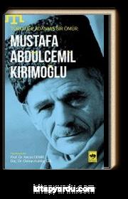 Türklüğe Adanmış bir Ömür: Mustafa Abdülcemil Kırımoğlu