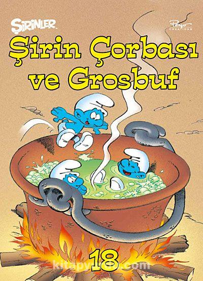Şirinler 18 - Şirin Çorbası ve Grosbuf