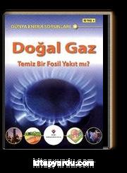 Doğal Gaz & Temiz Bir Fosil Yakıt mı? / Dünya Enerji Sorunları