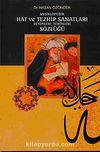 Ansiklopedik Hat ve Tezhip Sanatları Deyimleri Terimleri Sözlüğü