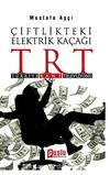Çiftlikteki Elektrik Kaçağı TRT & Türkiye Rant Televizyonu