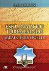 Eski Anadolu Türkçesinde Arkaik (Eski) Ögeler