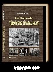 Ana Hatlarıyla Türkiye'de Siyasal Hayat