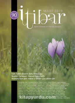 Sayı:90 Mart 2019 İtibar Edebiyat ve Fikriyat Dergisi
