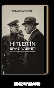 Hitler'in Siyasi Vasiyeti & Martin Bormann'ın Derlemelerinden