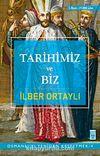 Tarihimiz ve Biz & Osmanlı'yı Yeniden Keşfetmek 4