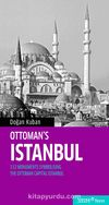 Ottoman's Istanbul & 112 Monuments Symbolising The Otoman Capital Istanbul