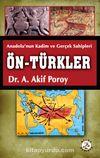 Anadolu'nun Kadim ve Gerçek Sahipleri Ön-Türkler
