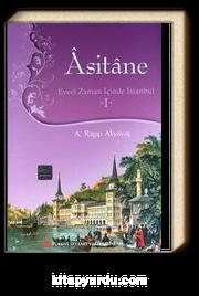 Asitane I & Evvel Zaman İçinde İstanbul