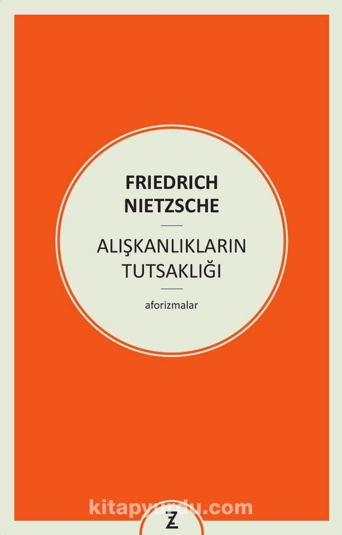Alışkanlıkların Tutsaklığı - Friedrich Nietzsche pdf epub