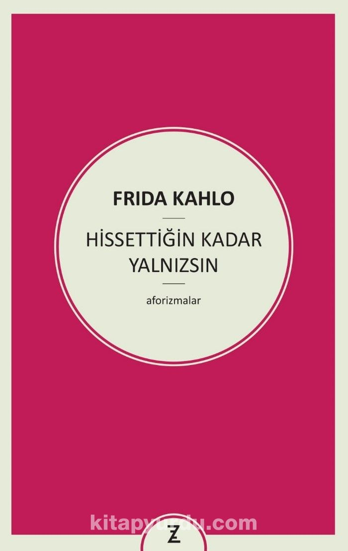 Hissettiğin Kadar Yalnızsın - Frida Kahlo pdf epub