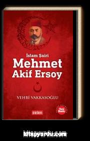 İslam Şairi Mehmet Akif Ersoy