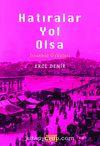 Hatıralar Yol Olsa & İstanbul Öyküleri