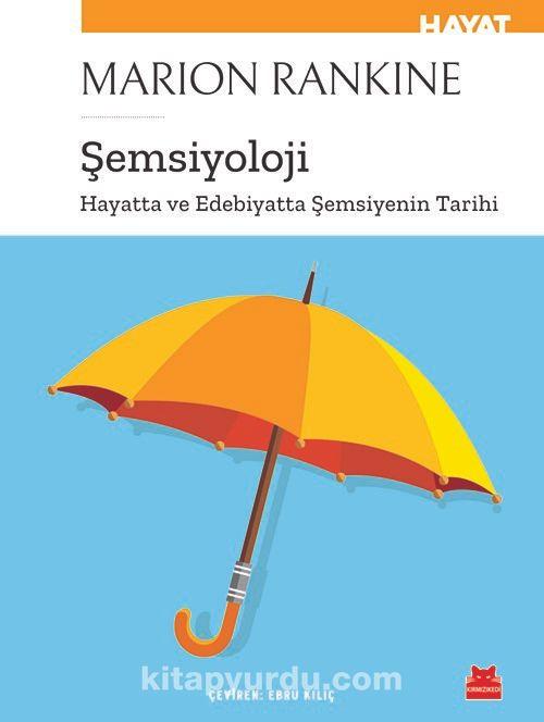 Şemsiyoloji & Hayatta ve Edebiyatta Şemsiyenin Tarihi