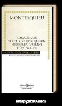 Romalıların Yücelik ve Çöküşünün Nedenleri Üzerine Düşünceler (Ciltli)