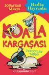 Koala Kargaşası / Uykucular Yandı!