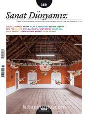 Sanat Dünyamız Üç Aylık Kültür ve Sanat Dergisi Sayı:169 Mart-Nisan 2019
