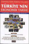 Osmanlı'dan İkibinli Yıllara Türkiye'nin Ekonomik Tarihi & Tarihsel ve Sektörel Analiz