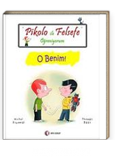 Pikolo ile Felsefe Öğreniyorum / O Benim