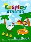 Cosplay Starter Big Book - Okul Öncesi İngilizce Büyük Boy Okuma Kitabı (40x54)