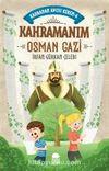 Kahramanım Osman Gazi / Kahraman Avcısı Kerem 4