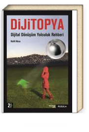 Dijitopya: Dijital Dönüşüm Yolculuk Rehberi