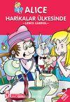 Alice Harikalar Ülkesinde / 2. ve 3. Sınıflar İçin Çocuk Klasikleri