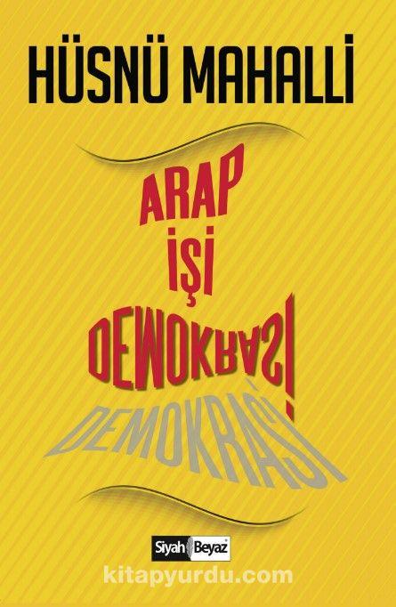 Arap İşi Demokrasi - Hüsnü Mahalli pdf epub