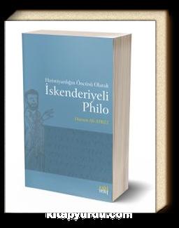 Hıristiyanlığın Öncüsü Olarak İskenderiyeli Philo