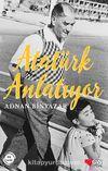 Atatürk Anlatıyor