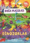 Çıkartmalarla Doğa Macerası / Dinozorlar
