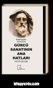 Gürcü Sanatının Ana Hatları