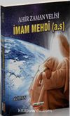 Ahir Zaman Velisi İmam Mehdi (a.s)