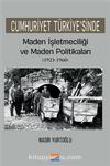 Cumhuriyet Türkiye'sinde Maden İşletmeciliği ve Maden Politikaları (1923-1960)
