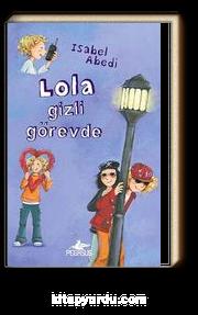 Lola Gizli Görevde (Ciltli)