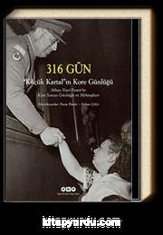 316 Gün - Küçük Kartal'ın Kore Günlüğü & Albay Nuri Pamir'in Kore Savaşı Günlüğü ve Mektupları