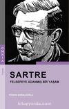 Sartre & Felsefeye Adanmış Bir Yaşam