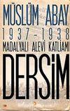 1937-1938 Madalyalı Alevi Katliamı Dersim