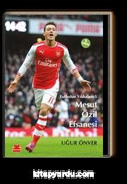 Mesut Özil Efsanesi  / Futbolun Yıldızları-5