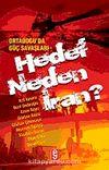 Ortadoğu'da Güç Savaşları  Hedef Neden İran?