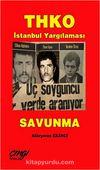 THKO İstanbul Yargılaması - Savunma