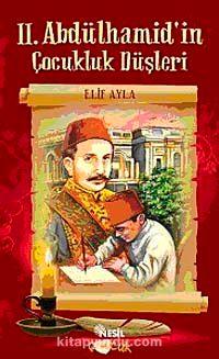 II. Abdülhamid'in Çocukluk Düşleri