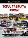 Toplu Taşımaya Format